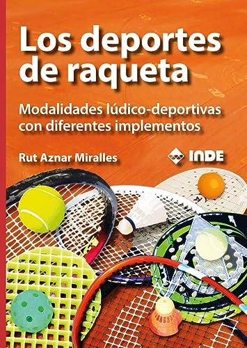 LOS DEPORTES DE RAQUETA: MODALIDADES LUDICO-DEPORTIVAS CON DIFERENTES IMPLEMENTOS: Rut Aznar ...