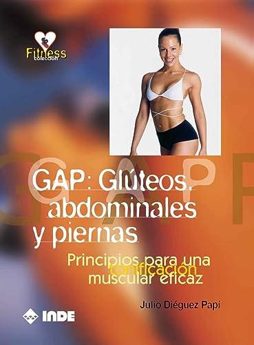 9788497293471: GAP: Glúteos, abdominales y piernas: Principios para una tonificación muscular eficaz (Fitness)