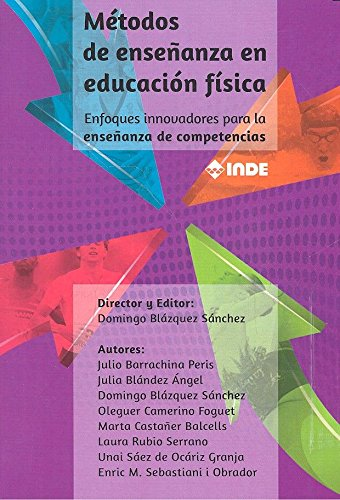 MÉTODOS DE ENSEÑANZA EN EDUCACIÓN FÍSICA: BARRACHINA PERIS, JULIO;