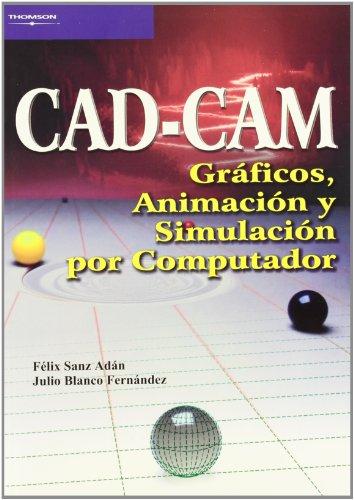 9788497320771: Cad-Cam. Gráficos, animación y simulación por computador