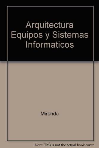 9788497321624: Arquitectura Equipos y Sistemas Informaticos