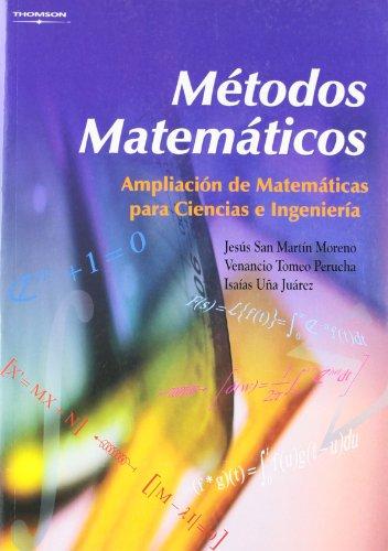 9788497322881: Métodos matemáticos : ampliación de matemáticas para ciencias e ingeniería
