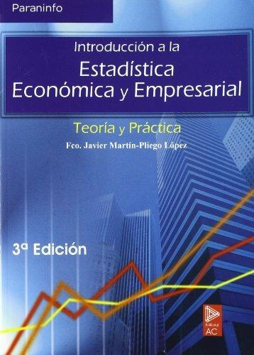 Introducción a la estadística económica y empresarial.: F. Javier Martín-pliego
