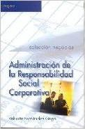9788497323703: Administracion de la responsabilidad social corporativa/ Management of the Social Corporative Responsibility (Spanish Edition)