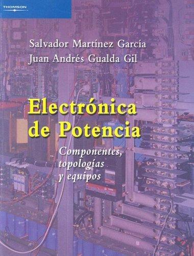 9788497323970: Electronica de Potencia: Componentes, Topologias y Equipos (Spanish Edition)