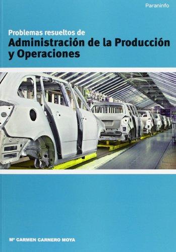 9788497324519: Problemas resueltos de administración de la producción y operaciones