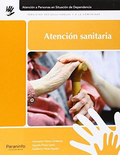 Atención sanitaria (Paperback): Ascensión Palma Cárdenas, Guillermo Pérez Aguilar, Agustín Pérez ...