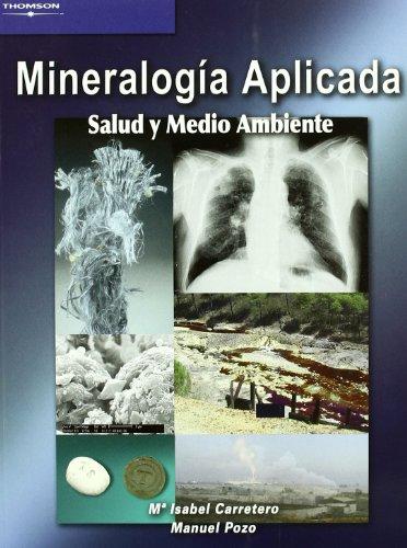 Mineralogia aplicada. salud y medio ambiente: Vv.Aa