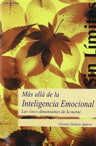9788497325073: Mas alla de la inteligencia emocional/ Further than the Emotional Intelligence: Las cinco dimensiones de la mente/ The Five Dimension of the Mind (Sans Limites / Without Limits) (Spanish Edition)