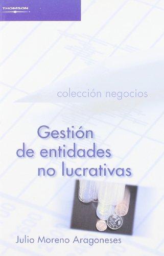Gestion de entidades no lucrativas/ Nonprofit Management (Spanish Edition) - Julio Moreno Aragoneses