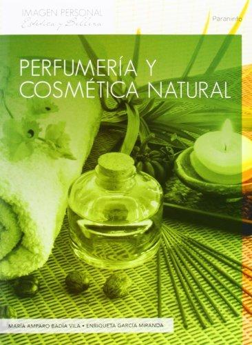 9788497325608: Perfumería y cosmética natural