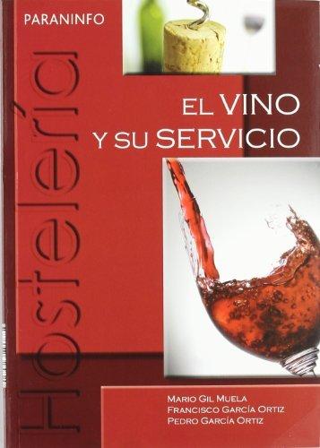El vino y su servicio: FRANCISCO GARCÍA ORTIZ;