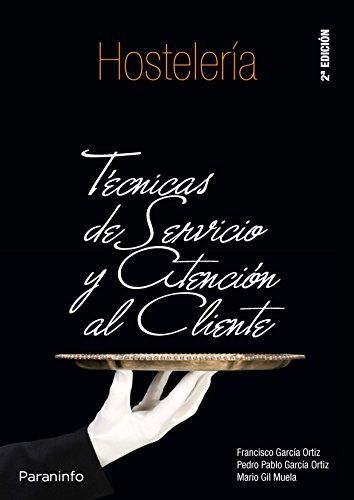 TÉCNICAS DE SERVICIO Y ATENCIÓN AL CLIENTE: Francisco García Ortiz,
