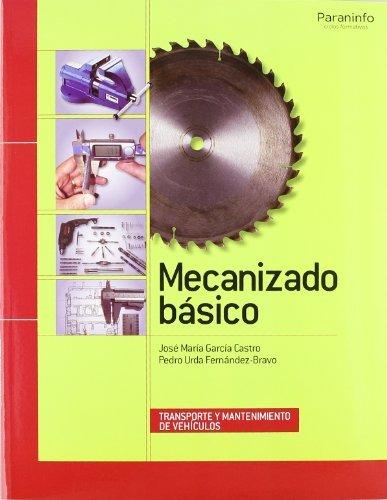 Mecanizado básico : transporte y mantenimiento de vehículos (Paperback) - José María García Castro, Pedro Urda Fernández-Bravo