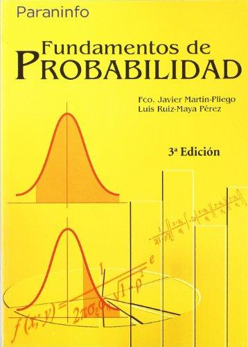 FUNDAMENTOS DE PROBABILIDAD 3/E: Francisco Javier Martín-Pliego,
