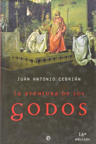 9788497340274: La Aventura De Los Godos/ The Adventures of the Goths (Historia Divulgativa) (Spanish Edition)