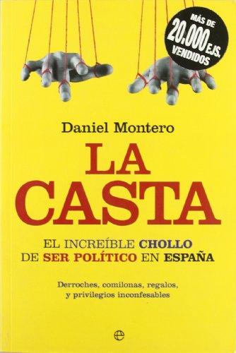 9788497340663: La casta. El increible chollo de ser politico en Espana