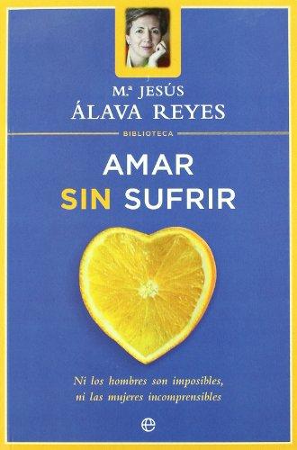 9788497340694: Amar sin sufrir (Psicologia Y Salud (esfera))