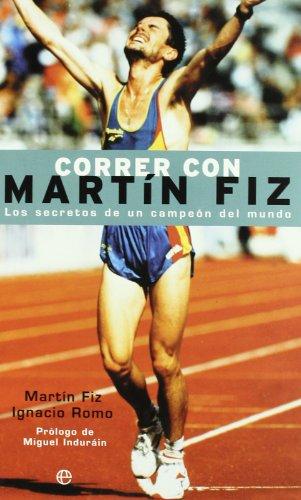 9788497341042: Correr Con Martin Fiz/ Run with Martin Fiz (Spanish Edition)