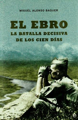 9788497341349: Ebro, el - la batalla decisiva de los cien dias