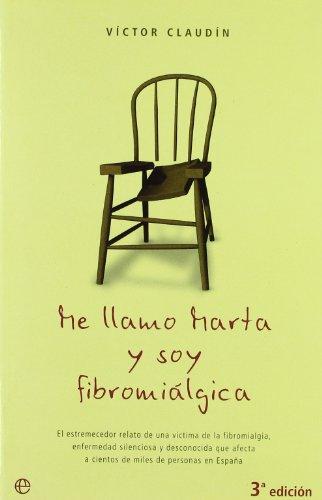 9788497341554: Me llamo Marta y soy fibromialgica