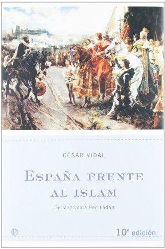 España frente al Islam: de Mahoma a Bin Laden (Spanish Edition): Cesar Vidal ...