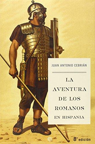 9788497341707: Aventura De Los Romanos En Hispania, La (Historia Divulgativa)