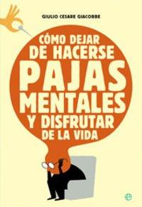 9788497341745: Como Dejar De Hacerse Pajas Mentales (Spanish Edition)