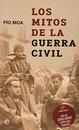 9788497341875: Los mitos de la guerra civil/ The Myths of the Civil War (Historia/ History) (Spanish Edition)