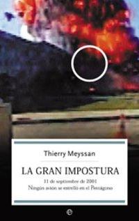 9788497342131: La Gran Impostura (11 De Septiembrede 2001, Ningun Avion Se Estrelloen El Pentagono)