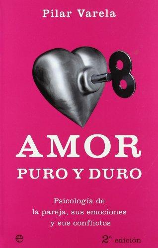 9788497342193: Amor Puro Y Duro (Psicologia De Lapareja, Sus Emociones Y Sus Conflictos)