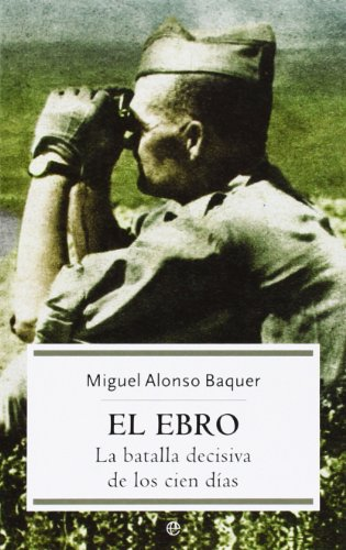 9788497342414: Ebro, El - La Batalla Decisiva De Los Cien Dias (Historia (la Esfera))