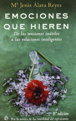 Emociones que hieren : de las tensiones: Álava Reyes, María