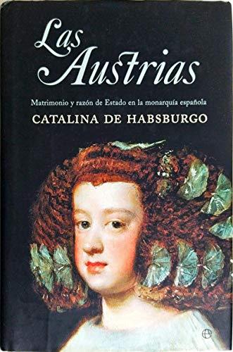 9788497342698: Los austrias. matrimonio y razon de estado en la monarquia española