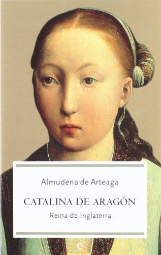 9788497342766: Catalina de Aragón : reina de Inglaterra