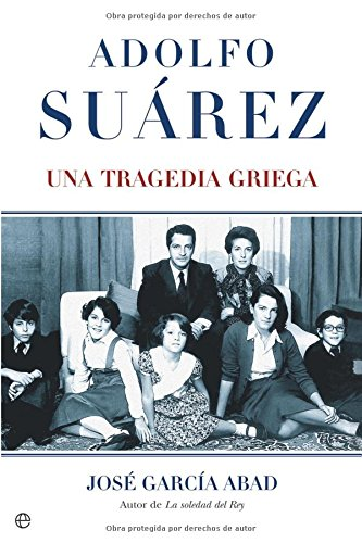 9788497342971: Adolfo Suárez. Una tragedia griega