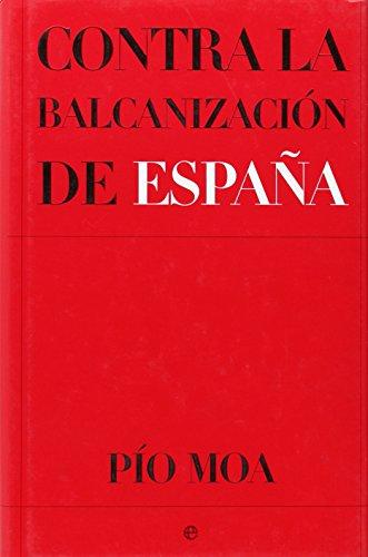 9788497343237: Contra la Balcanizacion de Espana