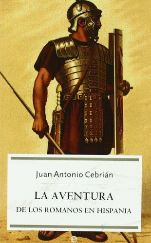 9788497343558: Aventura de los romanos en hispania, la