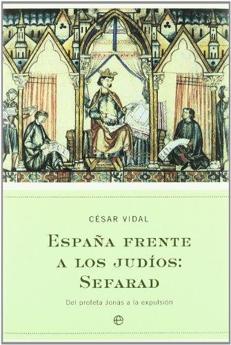 9788497343602: Espana Frente a Los Judios: Sefarad: del Profeta Jonas a la Expulsion (Spanish Edition)