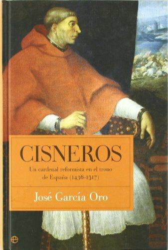 9788497343893: Cisneros. un cardenal reformista en el trono de España (1436-1517)