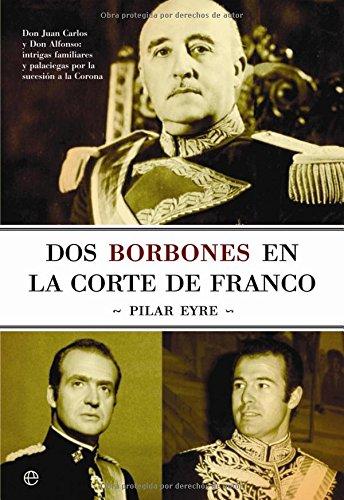 9788497343930: Dos Borbones en la Corte de Franco