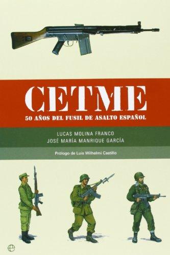 9788497343985: Cetme. 50 años del fusil de asalto español