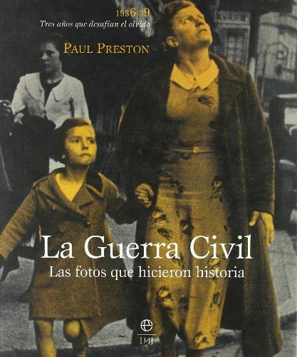 9788497344241: La Guerra civil. las fotos que hicieron historia