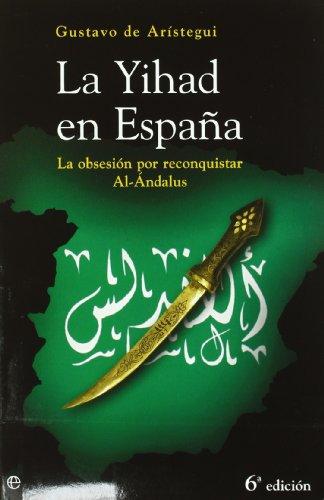 9788497344258: Yihad en España, la (Actualidad (esfera))