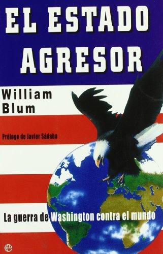 9788497344593: El estado agresor : la guerra de Washington contra el mundo