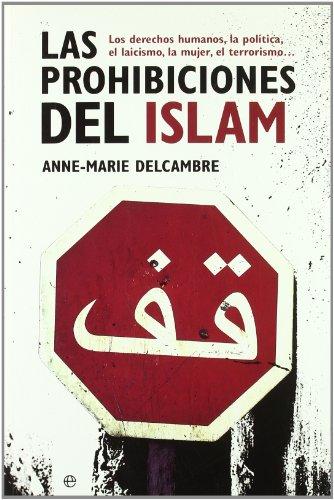 9788497344746: Las prohibiciones del Islam: los derechos humanos, la política, el laicismo, la mujer, el terrorismo.