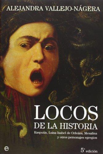 9788497344777: Locos de la historia - rasputin, Luisa Isabel de orleans, mesalina y otros personajes egregios (Historia Divulgativa)