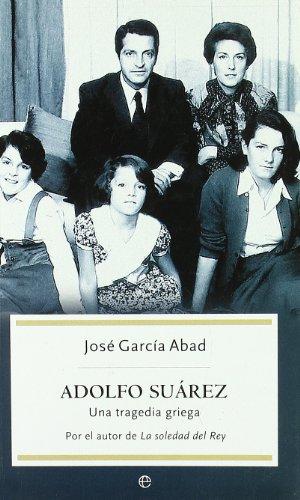 9788497344807: Adolfo Suárez. una tragedia griega