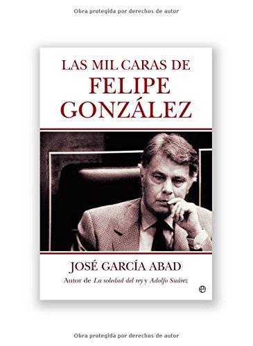 9788497344906: Las Mil Caras de Felipe Gonzalez (Spanish Edition)