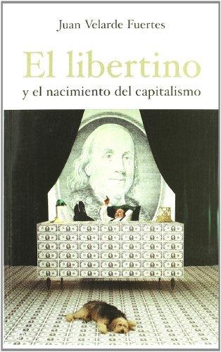9788497344944: Libertino y el nacimiento del capitalismo, el